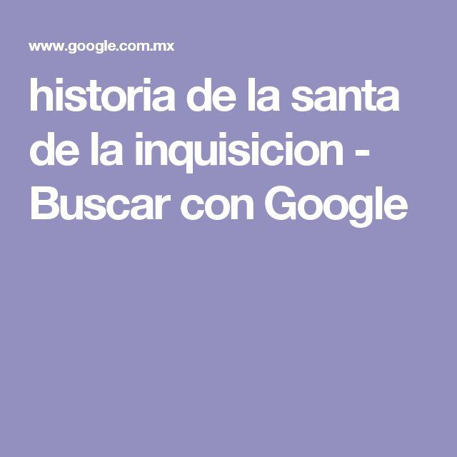 historia de la santa  de la inquisicion - Buscar con Google