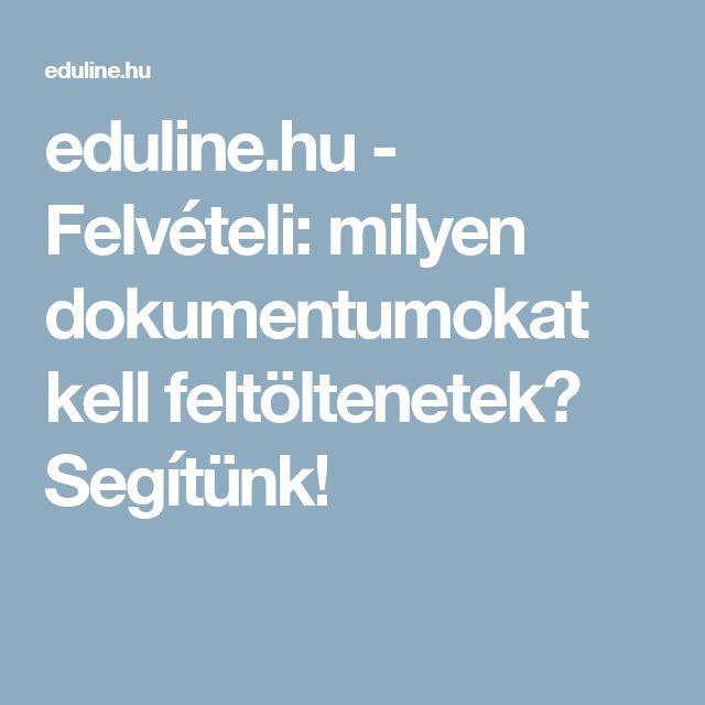 eduline.hu - Felvételi: milyen dokumentumokat kell feltöltenetek? Segítünk!