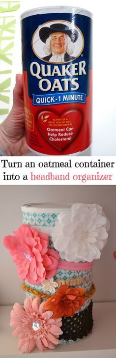 DIY headband organizer & storage How perfect that I just used the last of the oatmeal today when making granola bars