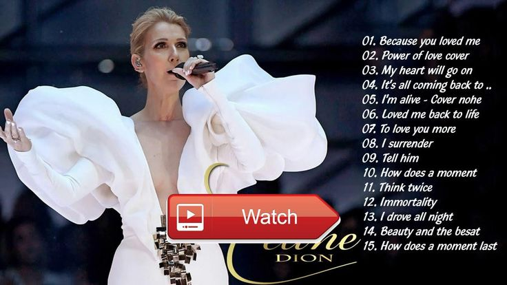 Celine Dion greatest hits new playlist Top best hit Celine Dion 17  Celine Dion greatest hits new playlist Top best hit Celine Dion 17 Celine Dion greatest hits new playlist Top best
