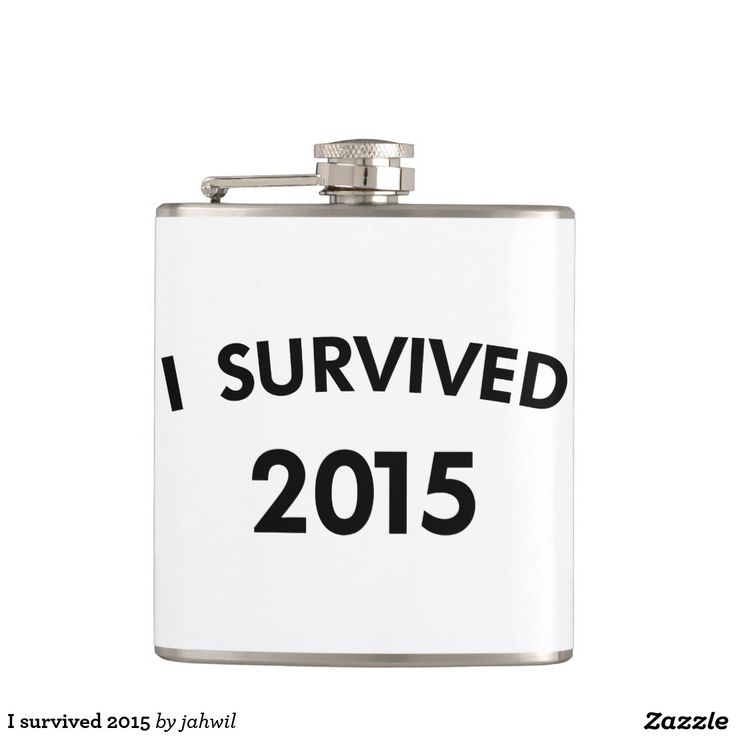 I survived 2015 flask #isurvived2015 #2015 #2015survivor #survived2015 #flask #zazzle #grafikprod