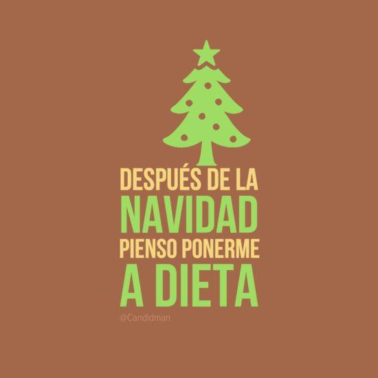 #TipicoDeNavidad después de la #Navidad pienso ponerme a #Dieta... #Citas #Frases @Candidman
