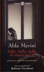 Folle, folle, folle di amore per te - Alda Merini - 60 recensioni su Anobii