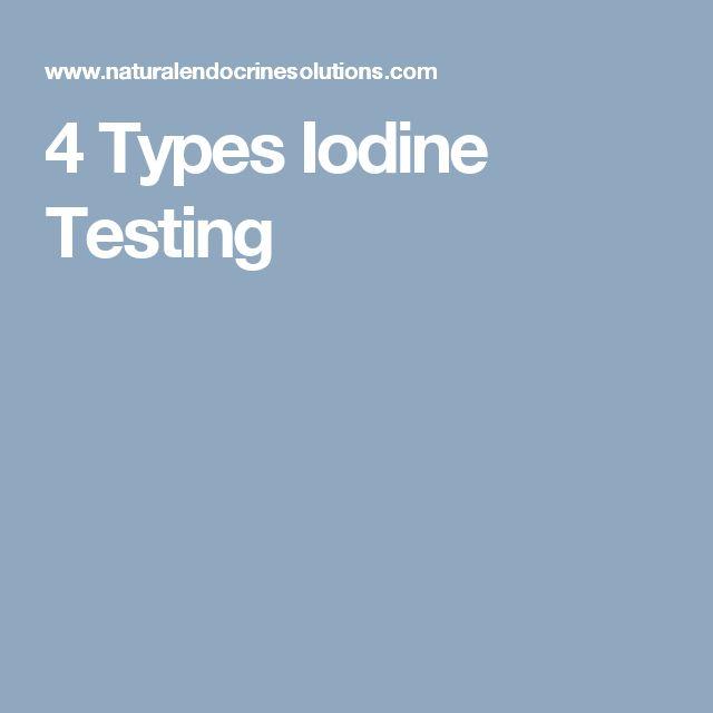 4 Types Iodine Testing