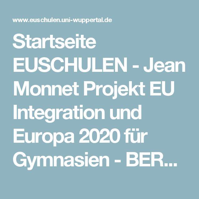 Startseite EUSCHULEN - Jean Monnet Projekt EU Integration und Europa 2020 für Gymnasien - BERGISCHE UNIVERSITÄT WUPPERTAL