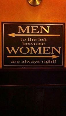 if you check at every where you go, the woman's bathroom is always on the right. always.