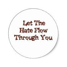 Let The Hate Flow Through You Classic Round Sticker
