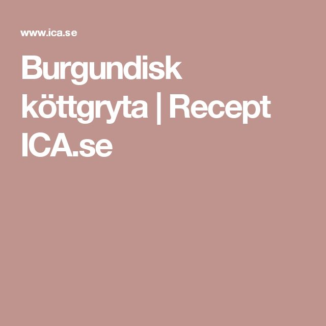 Burgundisk köttgryta | Recept ICA.se