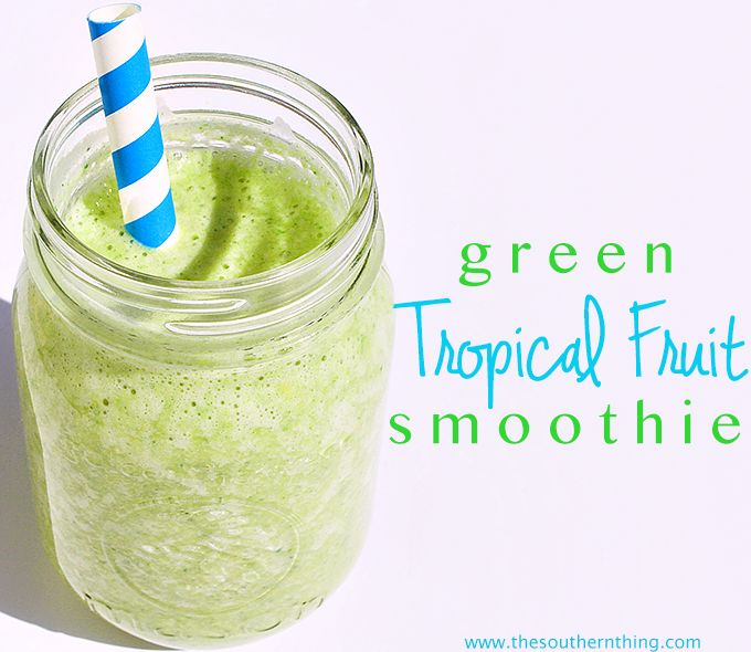 Green tropical fruit smoothie recipe http://www.thesouthernthing.com ...