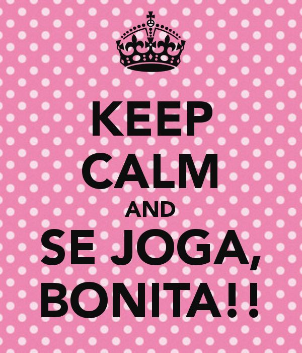 Keep calma and se joga