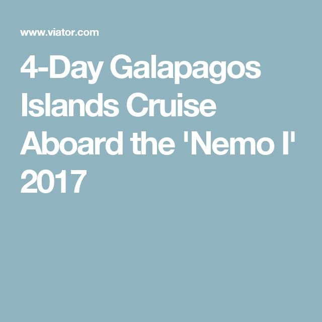 4-Day Galapagos Islands Cruise Aboard the 'Nemo I' 2017