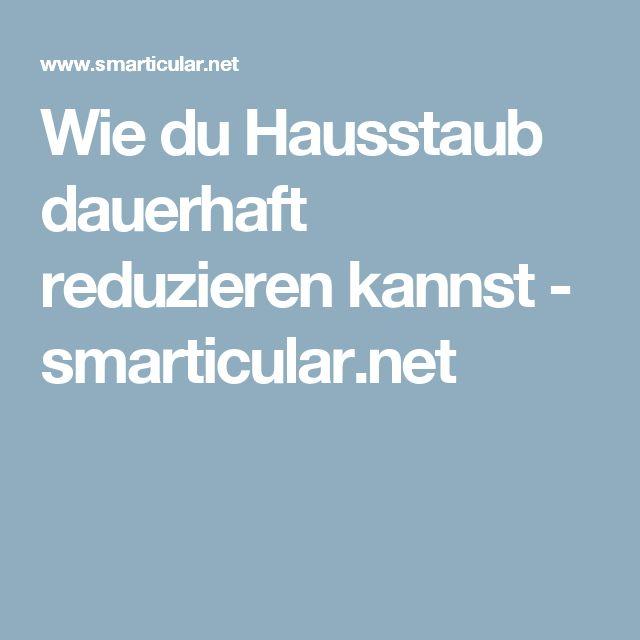Wie du Hausstaub dauerhaft reduzieren kannst - smarticular.net