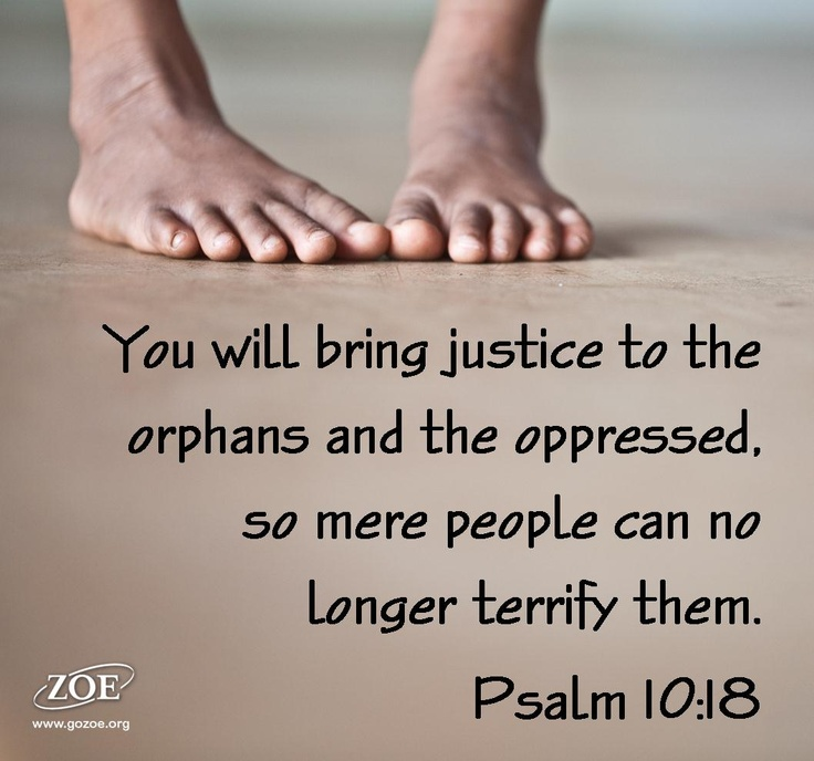 Psalm 10:18  More at http://ibibleverses.christianpost.com/