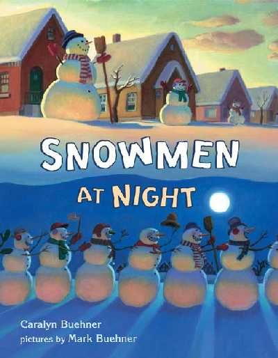 Snowmen at Night - my grandsons loved this book when they were little.
