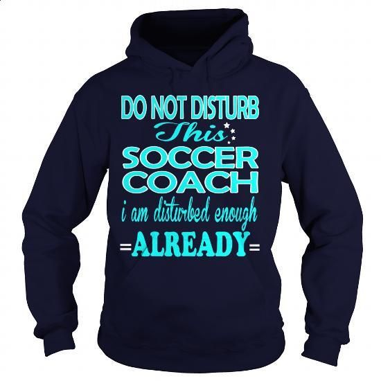 SOCCER COACH-DISTURB #hoodie #fashion. ORDER NOW => https://www.sunfrog.com/LifeStyle/SOCCER-COACH-DISTURB-Navy-Blue-Hoodie.html?60505