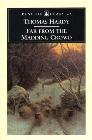 Thomas Hardy: Far from the Madding Crowd - beginning of a long love affair with his work - my favourite author now.