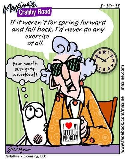 If it weren't for spring forward and fall back, I'd never do any exercise at all.