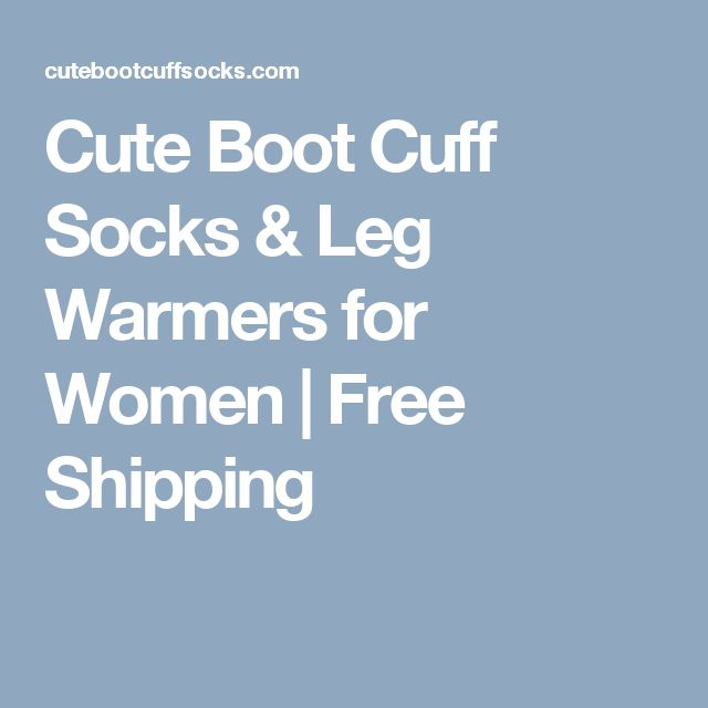 Cute Boot Cuff Socks & Leg Warmers for Women | Free Shipping