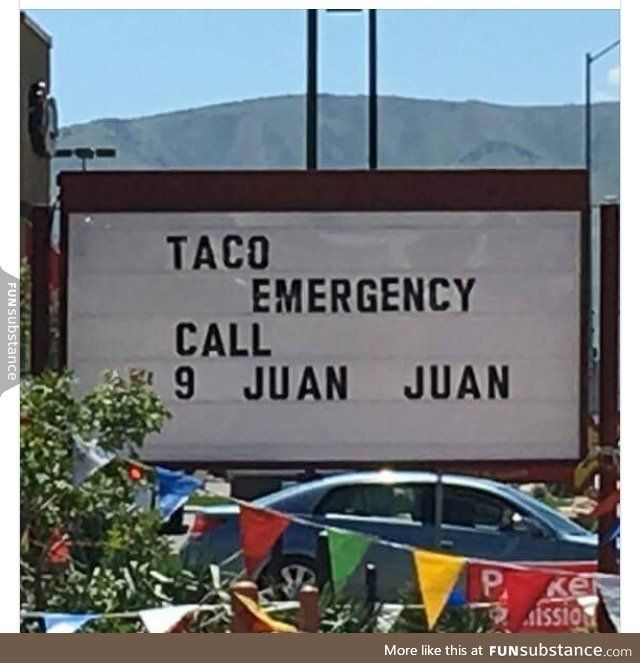 My mom sent me this with no context. Anyone having a taco emergency?