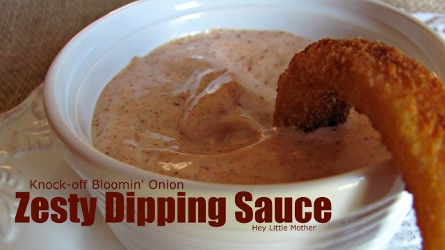 Zesty Dipping Sauce: knock-off Bloomin' Onion: Bloomin Onions, Onions Dips, Heylittlemoth Resources, Knockoff Bloomin, Dips Sauces, Bloom Onions, Copycat Recipes, Knock Off Bloomin, Onions Sauces