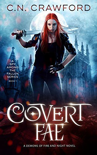 Covert Fae (A Spy Among the Fallen Book 1) - To live, I must tempt the angels of death. A fae like me shouldn't have to hide her power. But in the world of the Great Nightmare, magic makes me a target. It's been eighteen months since the angels of the apocalypse ripped our world apart.Now, I've gotten the chance to fight back against...