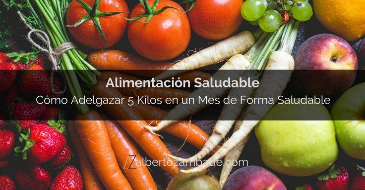 Cómo Adelgazar 5 kilos en un mes de forma saludable #adelgazar #vidasana #alimentacionsaludable #consejosnutricion #fit #entrenamientopersonal en #madrid #albertozambade