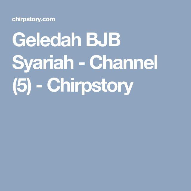 Geledah BJB Syariah - Channel (5) - Chirpstory