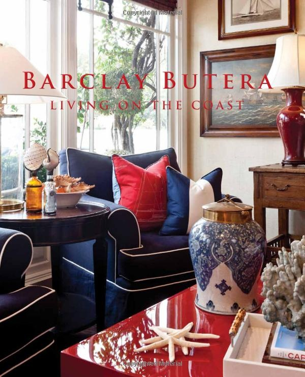 Marvelous Amazon.com: Barclay Butera Living On The Coast (9781423624455): Barclay  Butera