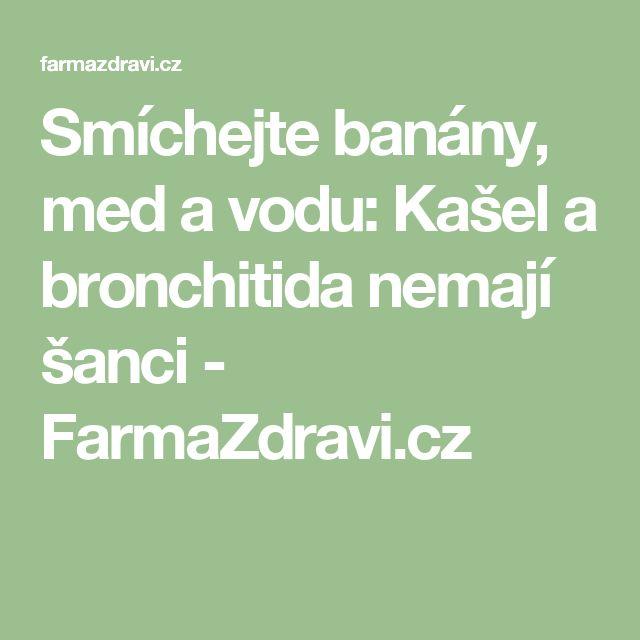 Smíchejte banány, med a vodu: Kašel a bronchitida nemají šanci - FarmaZdravi.cz