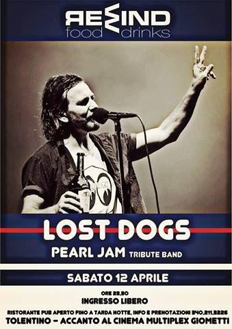 Lost Dogs Pearl Jam Tribute Band Sabato 12 #aprile   23.30  #Tolentino Rewind #PearlJam ingresso libero