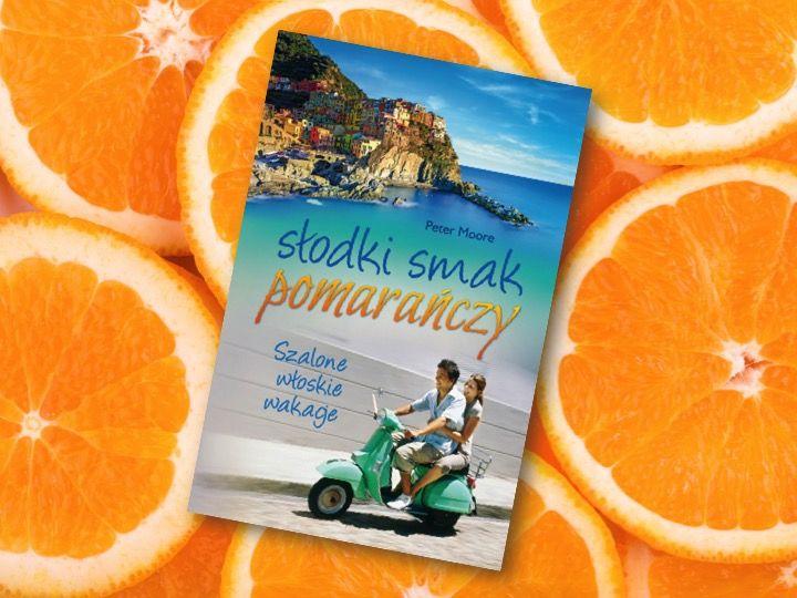 Słodki smak pomarańczy, Peter Moore, Wydawnictwo Pascal