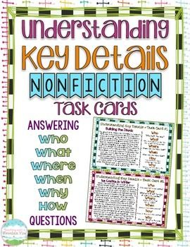 Nonfiction comprehension task cards! 16 Half-Page task cards, each with a high-interest nonfiction passage and 6 literal questions about the passage Each card includes a Who, What, Where, When, Why, & How question to help solidify basic comprehension skills. These are perfect for students working on understanding key details in texts and citing evidence from the text to support their answers.$