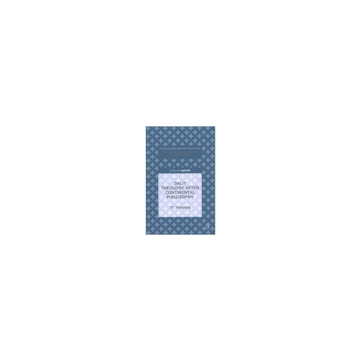 Dalit Theology After Continental Philosophy (Hardcover) (Y. T. Vinayaraj)