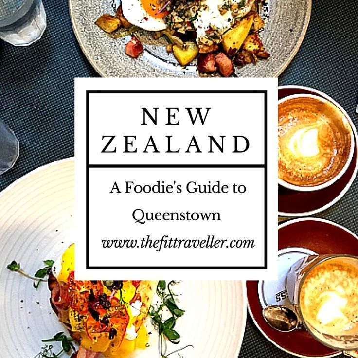 A Foodie's Guide to Queenstown, New Zealand.
