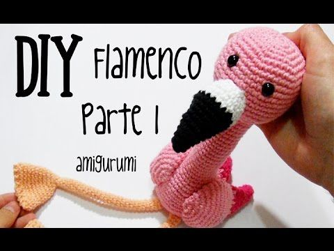 DIY Flamenco Parte 1 amigurumi crochet/ganchillo (tutorial) - YouTube