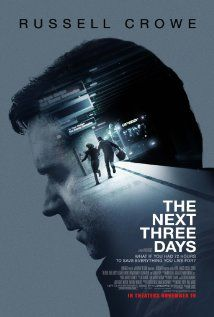 The Next Three Days (2010)  Russell Crowe, Elizabeth Banks, Liam Neeson A married couple's life is turned upside down when the wife is accused of a murder.
