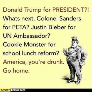 A collection of funny memes and viral images skewering Republican presidential nominee Donald Trump.: Donald Trump for President?