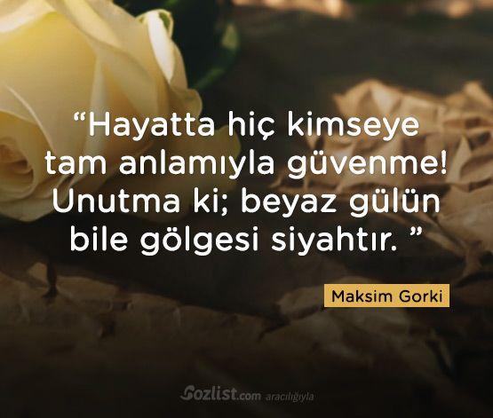 Hayatta hiç kimseye tam anlamıyla güvenme! #maksim #gorki #sözleri #anlamlı #şair #kitap