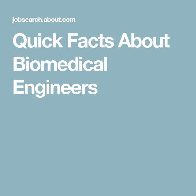 Quick Facts About Biomedical Engineers