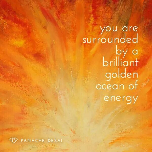 You are surrounded by a brilliant golden ocean of energy ༺♡༻