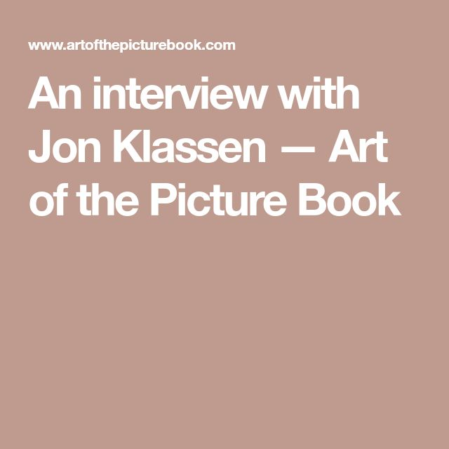 An interview with Jon Klassen — Art of the Picture Book