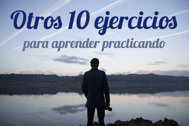 Te propongo un nuevo reto con otros 10 ejercicios, un poco más avanzados, para aprender fotografía practicando.
