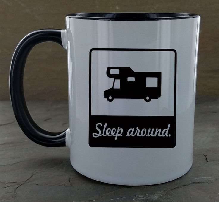 Sleep around® brand mugs are perfect for the camping sluts out there.