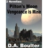 Pilton's Moon / Vengeance Is Mine (Kindle Edition)By D.A. Boulter