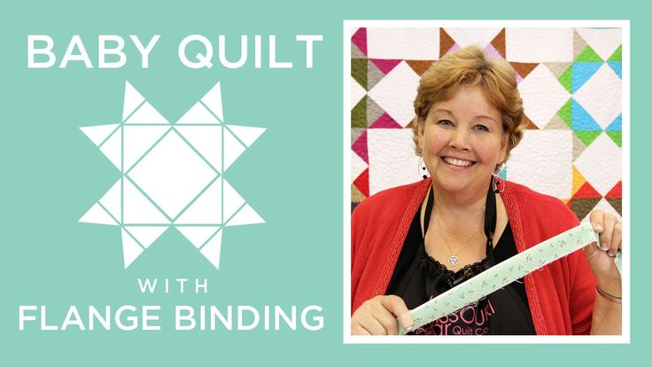 Missouri Star Baby Quilt with Flange Binding: Easy Quilting Tutorial wit...