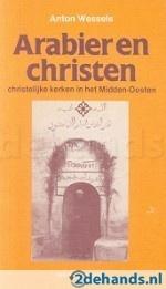 Arabier en Christen, christelijke kerken in het Midden-Oosten. Te koop via www.marktplaats.nl