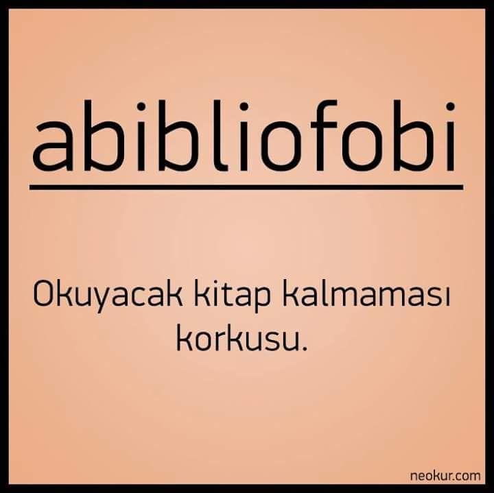 abibliofobi;  okunacak kitap kalmaması korkusu.  #sözler #anlamlısözler #güzelsözler #manalısözler #özlüsözler #alıntı #alıntılar #alıntıdır #alıntısözler