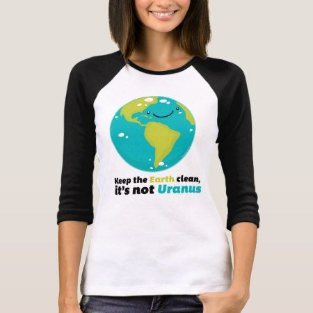 Keep The Earth Clean T-Shirt - tap to personalize and get yours