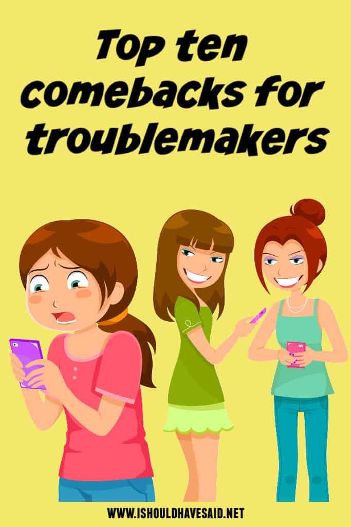 What to say to a troublemaker | Sayings | Girl drama, Smart