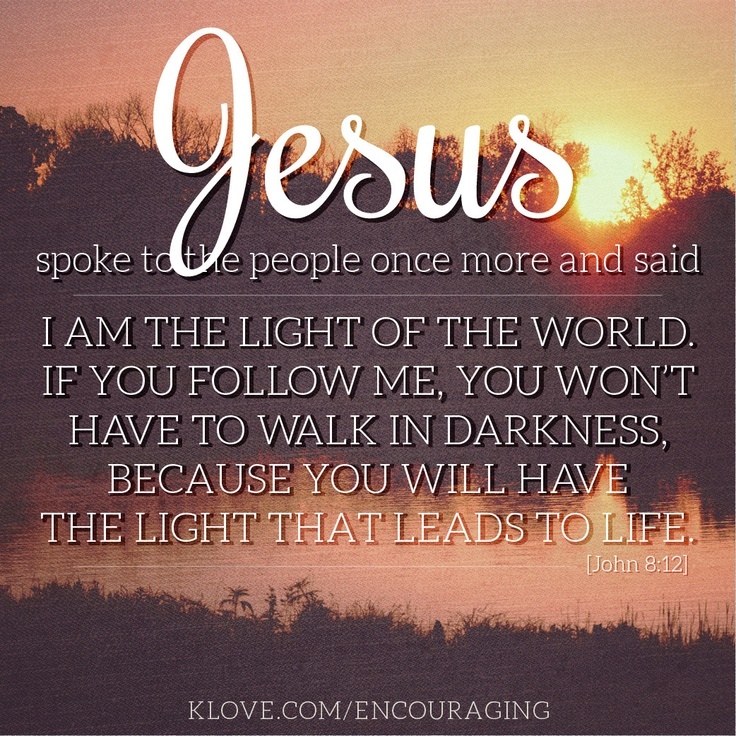 Inspirational Quotes For People Who Are Depressed: Jesus Is The Light. Http://www.klove.com